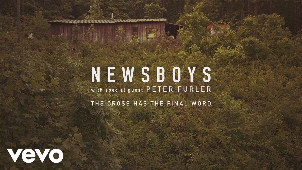 "Newsboys – ""The Cross Has The Final Word"" lyric video"