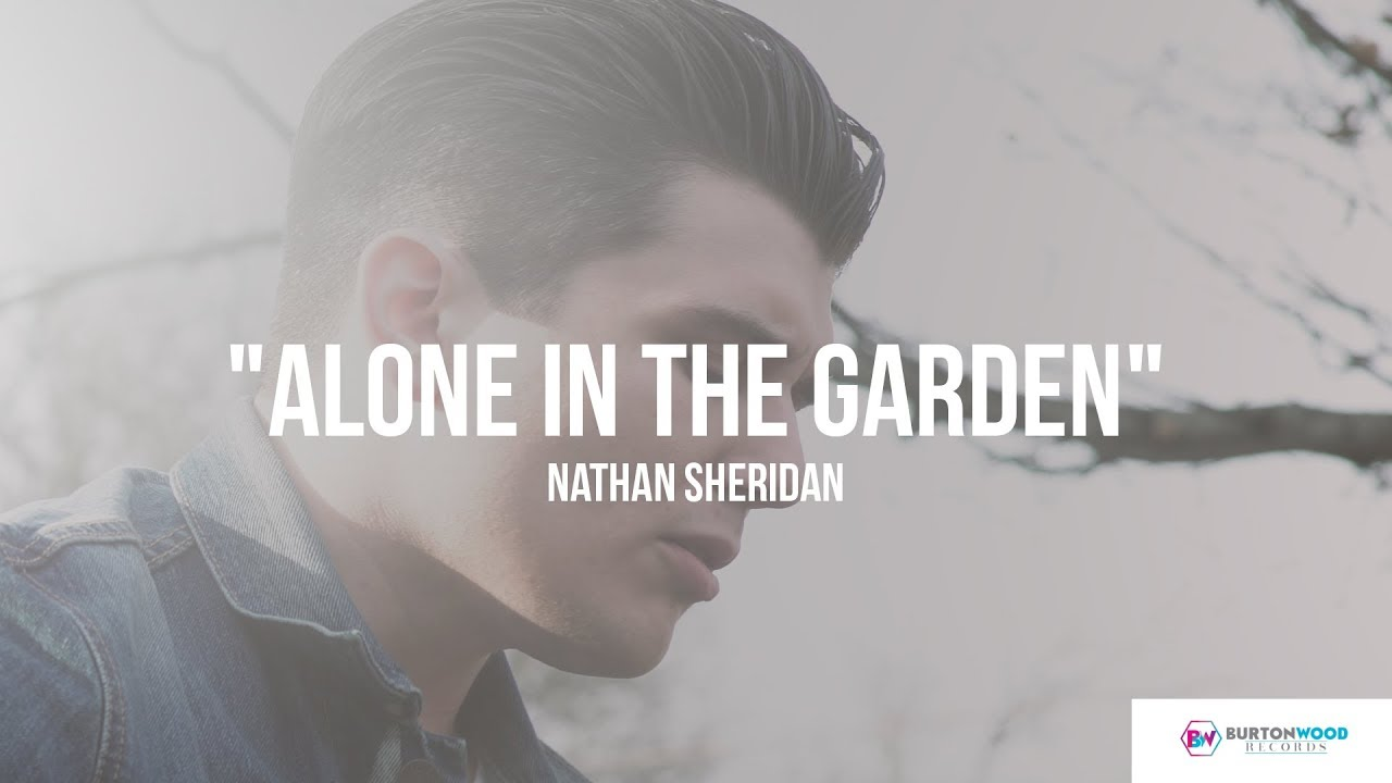 "Nathan Sheridan – ""Alone In The Garden"""