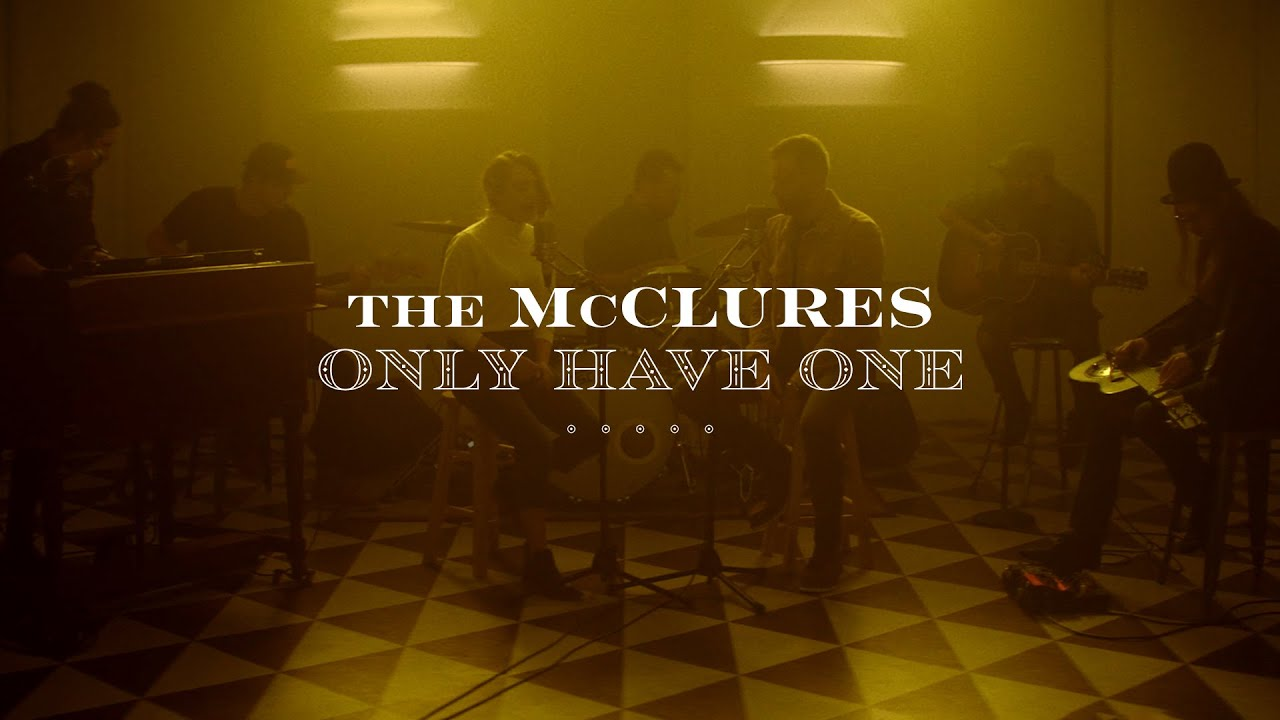 "The McClures – ""Only Have One"""