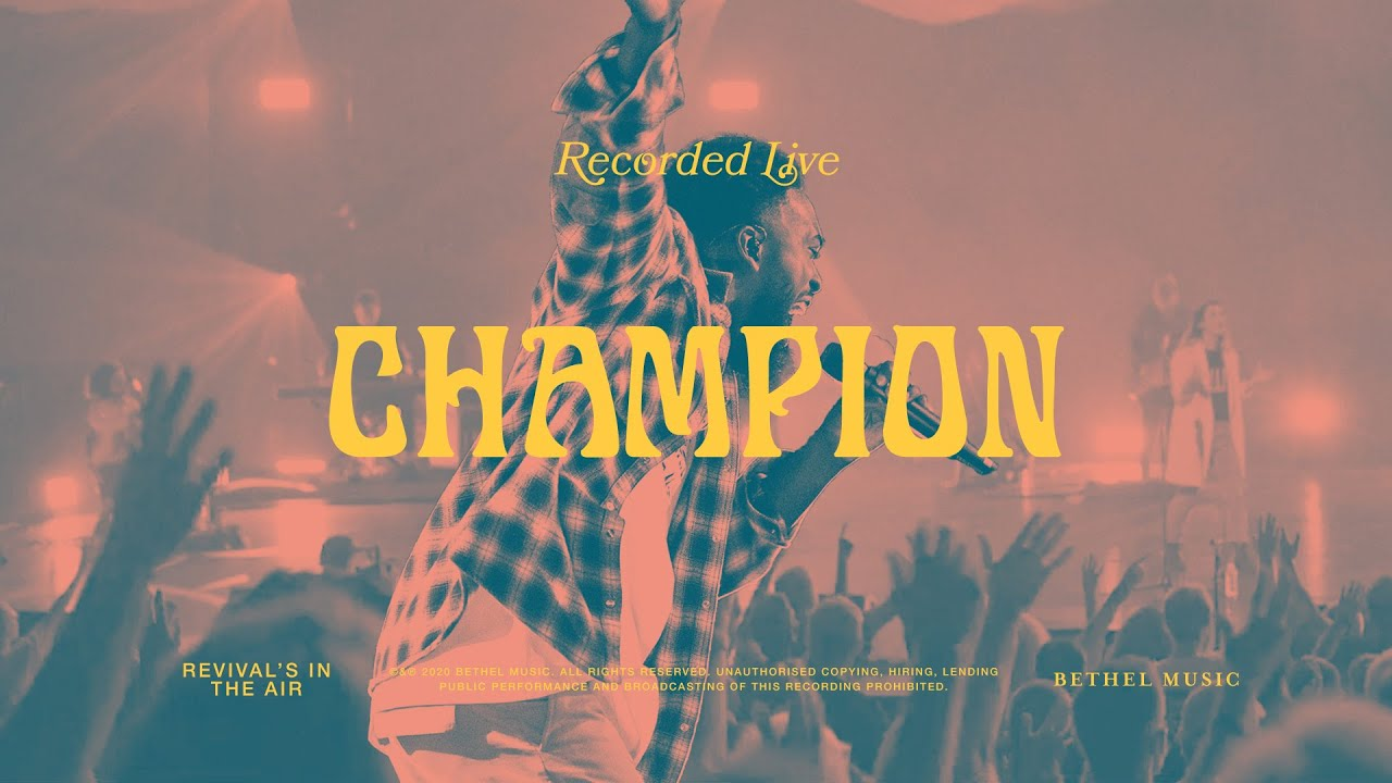 "Bethel Music (feat. Dante Bowe) – ""Champion"""