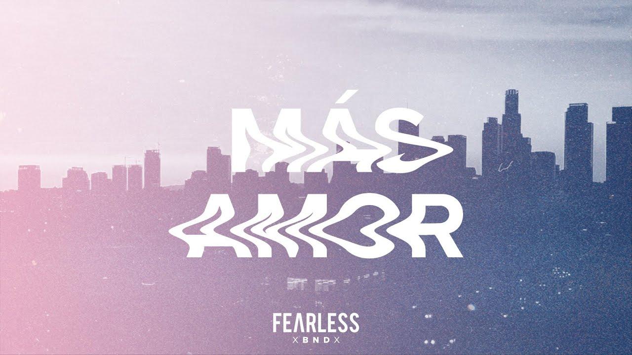 "FEARLESS BND – ""Más Amor"""