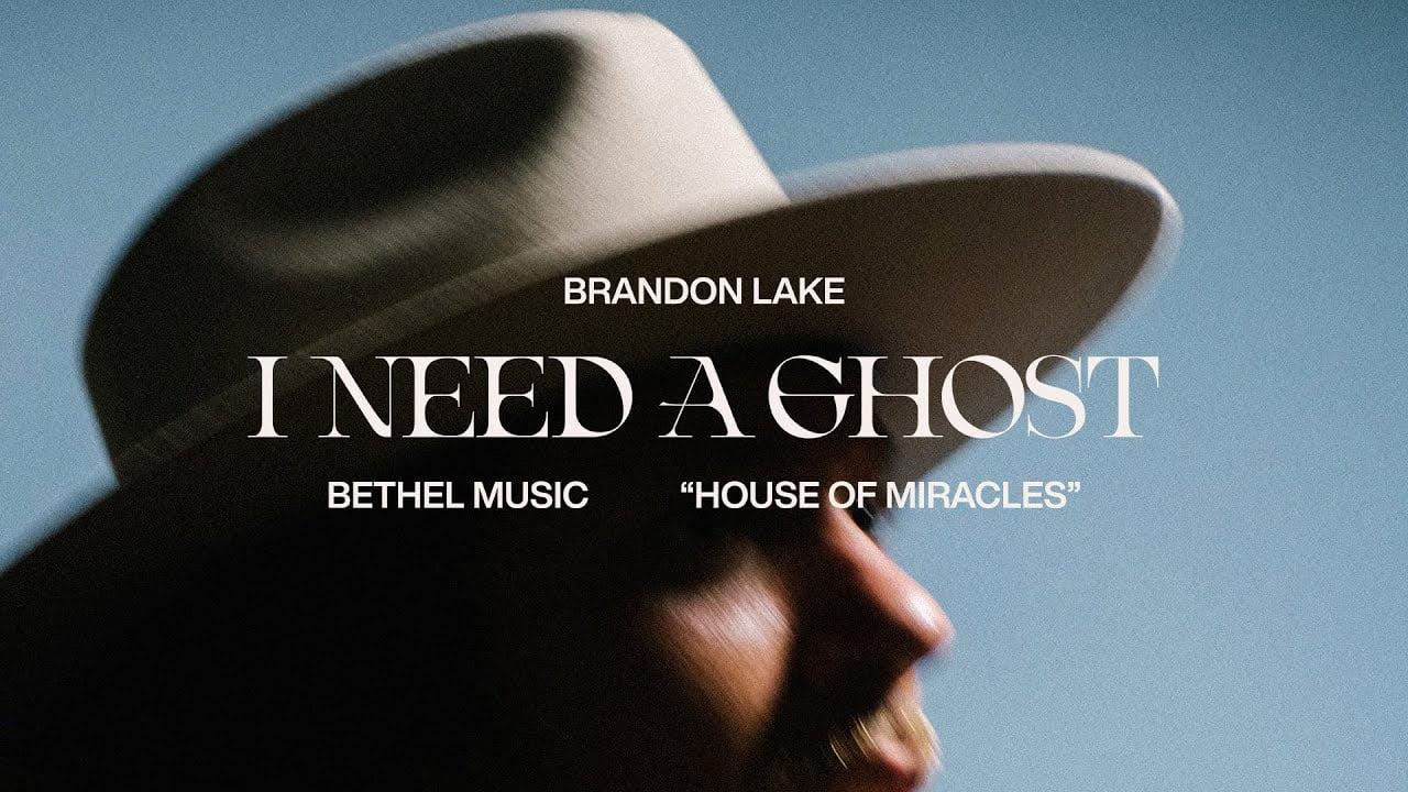 "Brandon Lake – ""I Need A Ghost"""